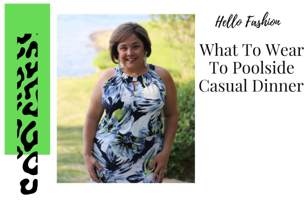 What To Wear To A Poolside Dinner
