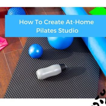 How To Create At Home Pilates Studio