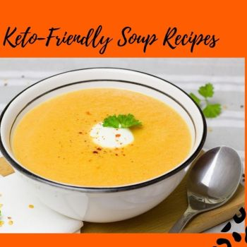 Keto-Friendly Soups