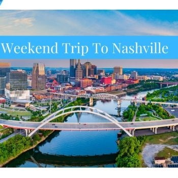 Weekend Trip To Nashville