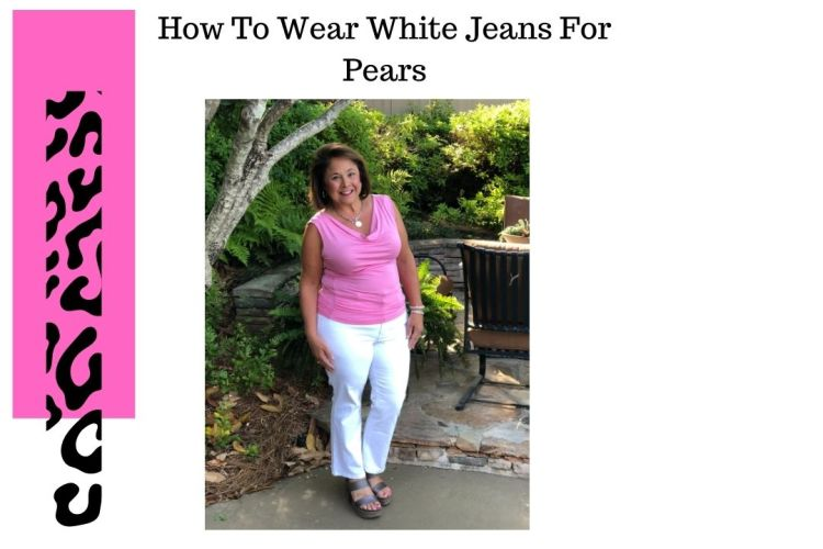 How To Wear White Jeans For Pears