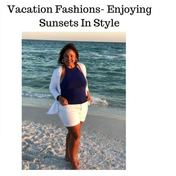 Vacation Fashions- Enjoying Sunsets In Style