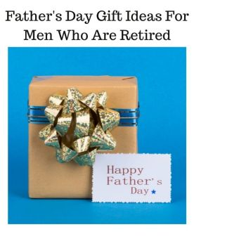 Father's Day Gift Ideas For Men Who Are Retired