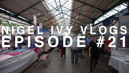 NIGEL IVY VLOGS - The BEST covered market in the UK || #21 NIGEL IVY VLOGS - The BEST covered market in the UK || #21 covered markets