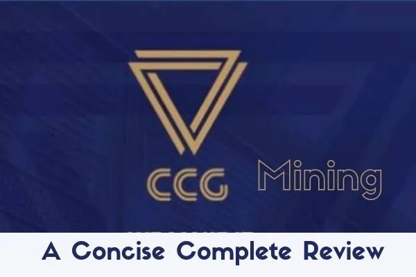 CCG Mining (2019): A Concise Complete Review