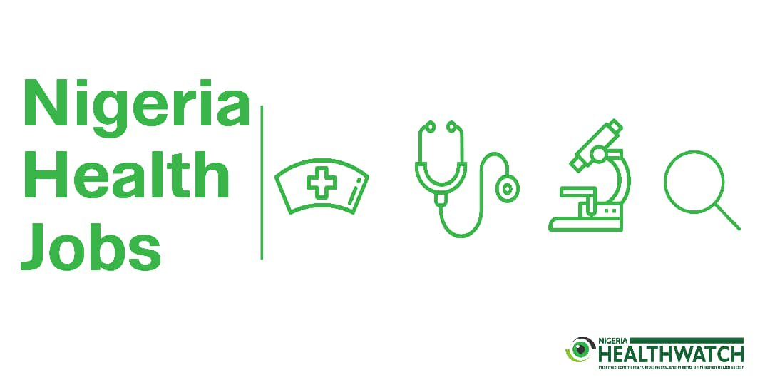 Latest Health Jobs In Nigeria Published On 3rd April 2020 - Nigeria Health Watch