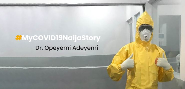 #MyCOVID19NaijaStory: The day I was proud to be a frontline health worker -  Dr. Opeyemi Adeyemi
