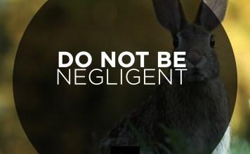do not be negligent