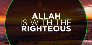 ALLAH IS WITH THE RIGHTEOUS