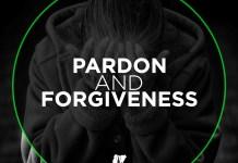 PARDON AND FORGIVENESS