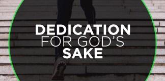 DEDICATION FOR GOD'S SAKE