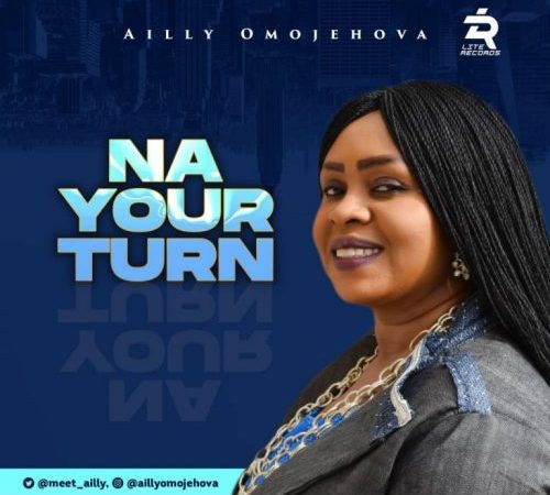 Ailly Omojehovah Na Your Turn