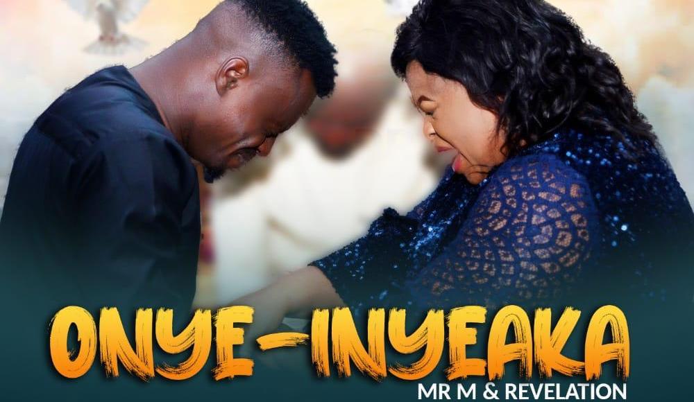 Mr M & Revelation Onye Inyeaka Lyrics