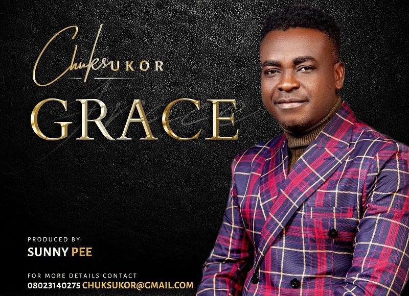 Chuks Ukor Grace Lyrics DOwnload