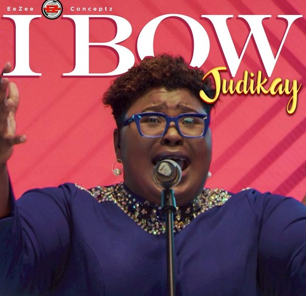 Judikay I Bow Lyrics