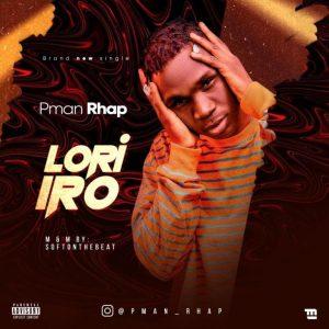 PMan Rhap – Lori Iro Mp3 Download