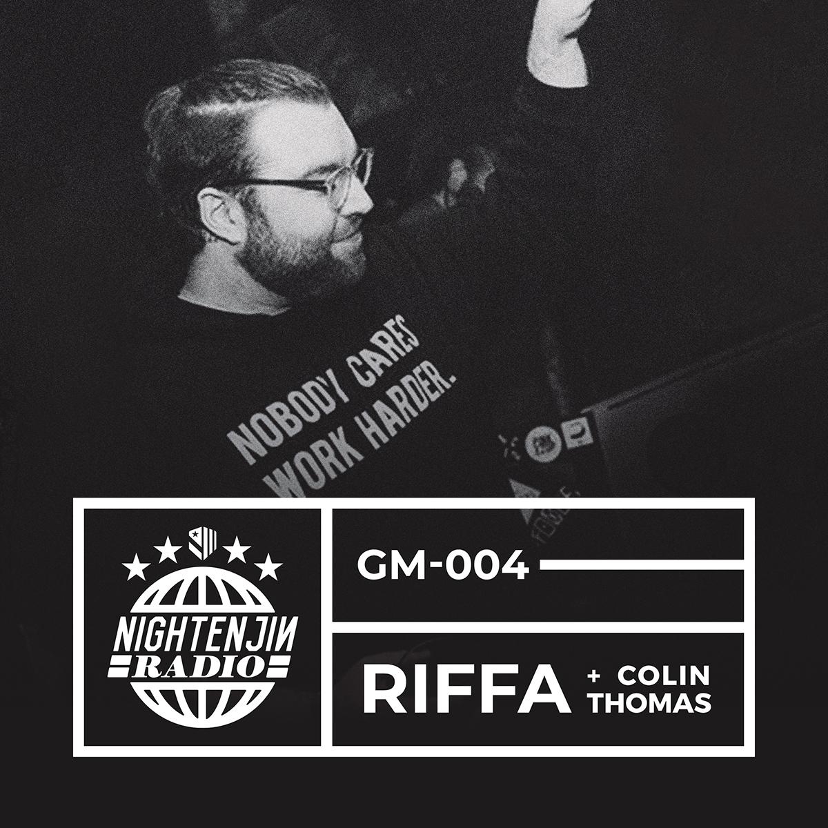 Nightenjin Radio GM-004: RIFFA + Colin Thomas