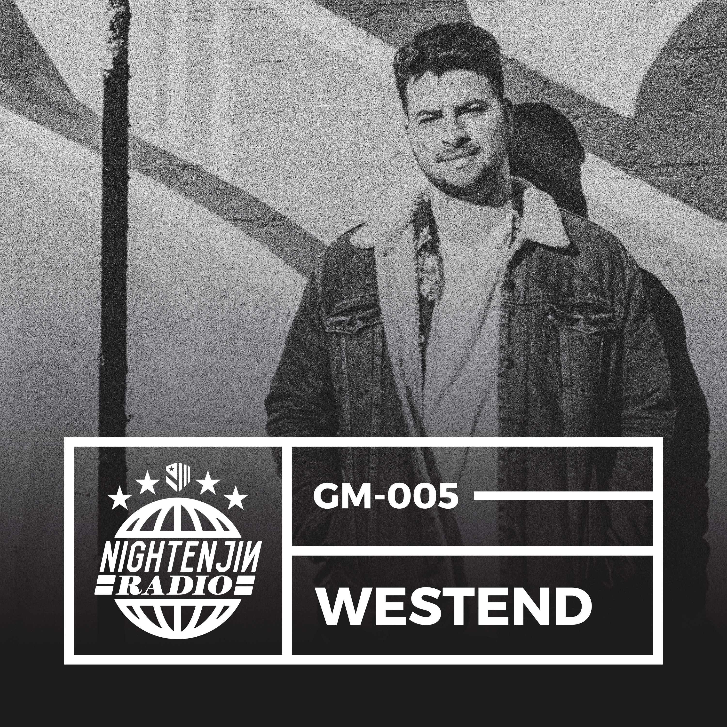 GM-005: Westend | Nightenjin Radio [Hosted by Colin Thomas]