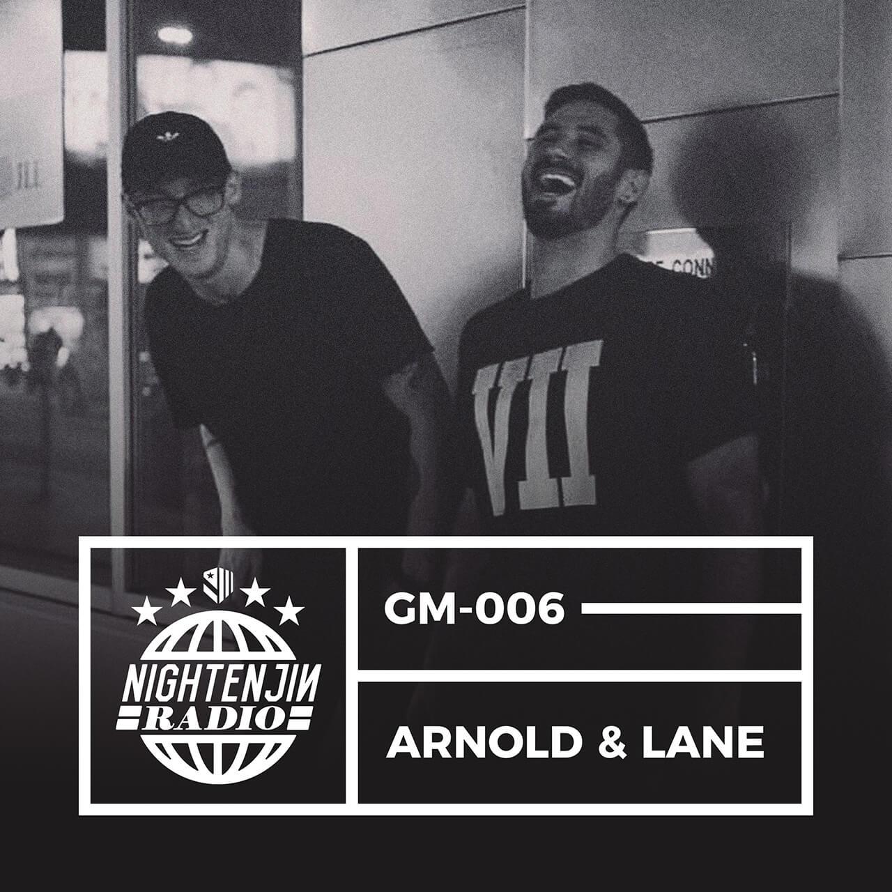GM-006: Arnold & Lane | Nightenjin Radio [Hosted by Colin Thomas]