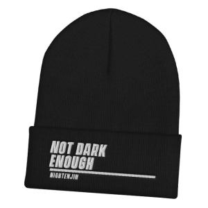 Not Dark Enough Beanie