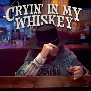 cryin-in-my-whiskey-front-cover