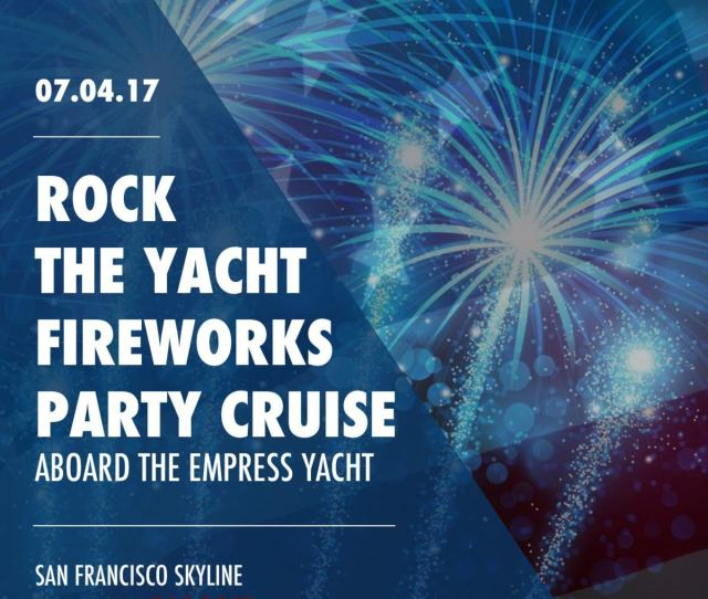 Rock The Yacht July Th Fireworks Party Cruise Aboard The Empress Yacht