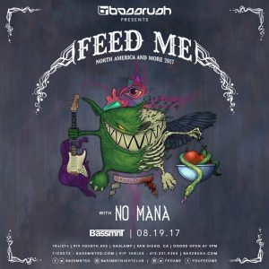 Feed Me at Bassmnt on August 19, 2017