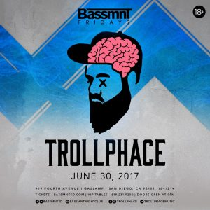 Trollphace at Bassmnt | June 30, 2017