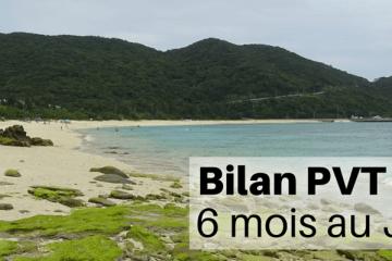 Bilan PVT 6 mois au Japon