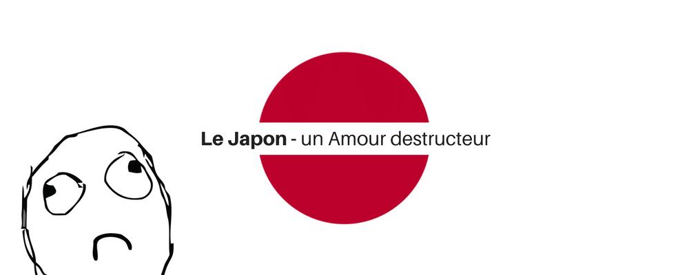 le-japon-un-amour-destructeur