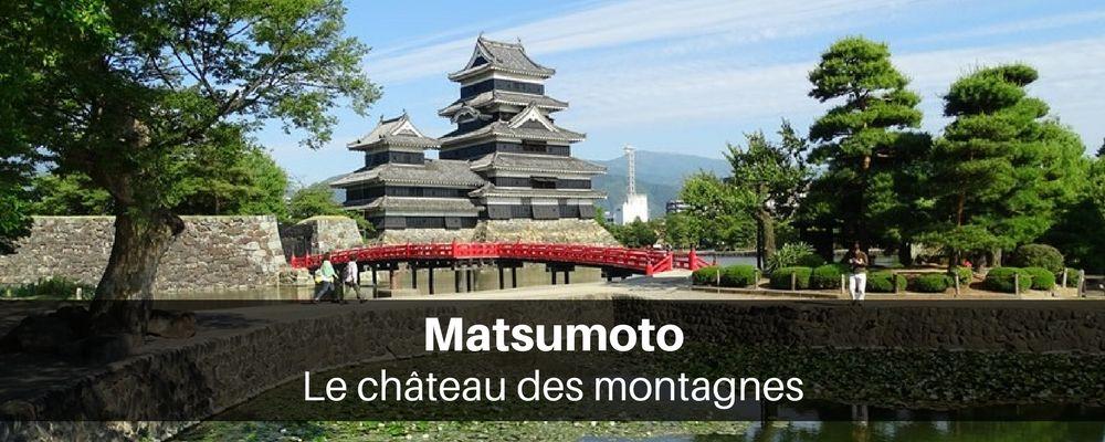 Matsumoto - le château des montagnes