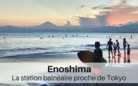 Enoshima la station balnéaire proche de Tokyo