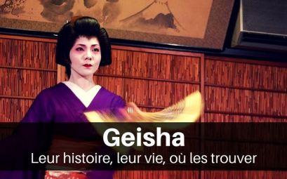 Geisha, leur histoire, leur vie et où les trouver