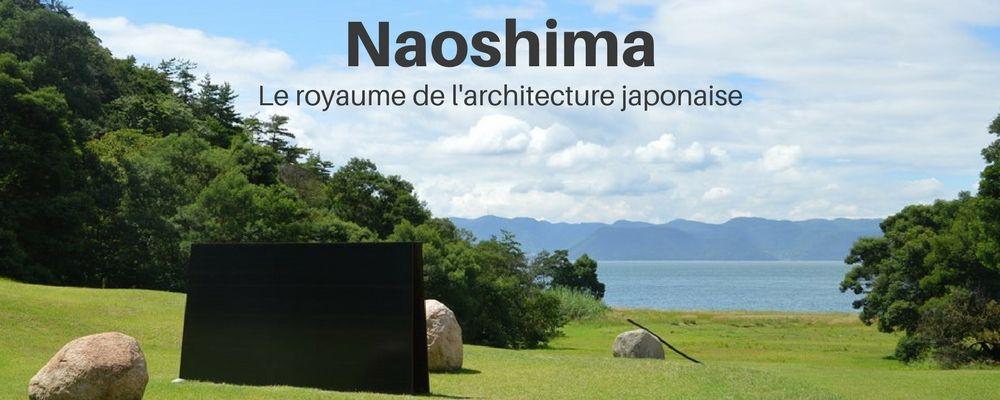 Naoshima, île d'architecture japonaise moderne