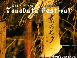 Learn what the Tanabata Festivals are all about in Japan