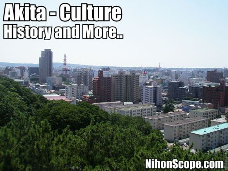 Learn about the history and culture of Akita Japan