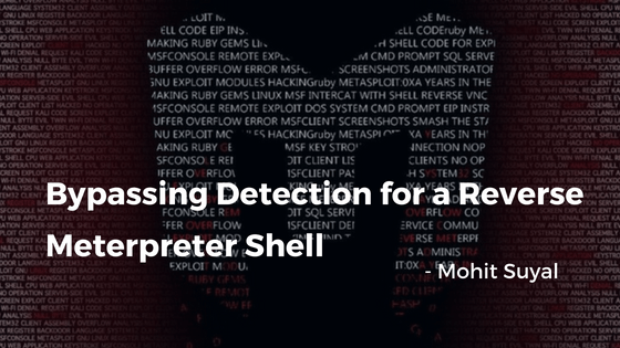 Bypassing Detection for a Reverse Meterpreter Shell