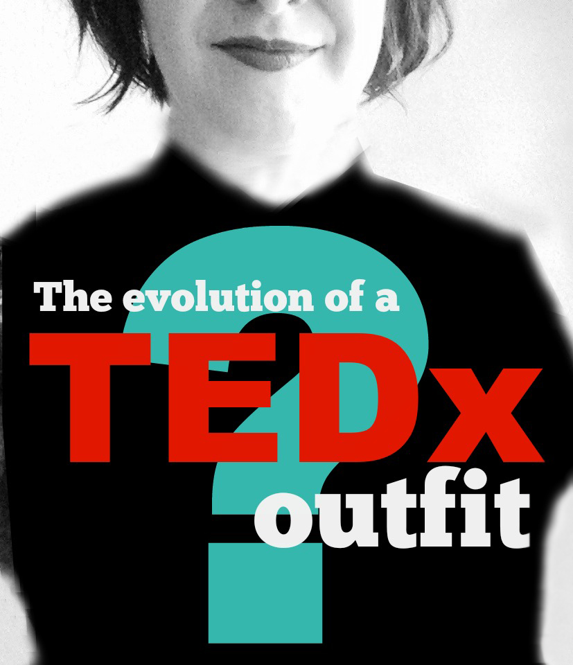 The Evolution of a TEDx Outfit