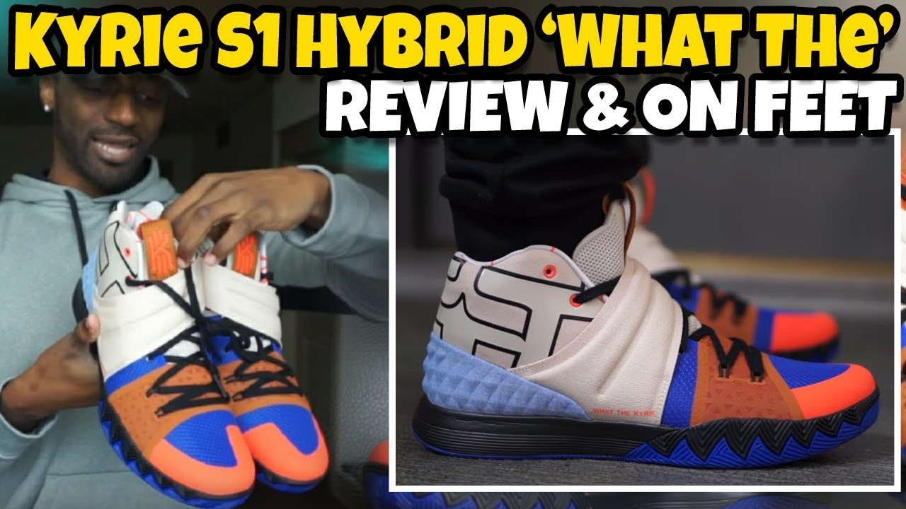 NIKE KYRIE S1 HYBRID WHAT THE REVIEW ON FOOT - NIKE KYRIE S1 HYBRID WHAT THE REVIEW & ON FOOT