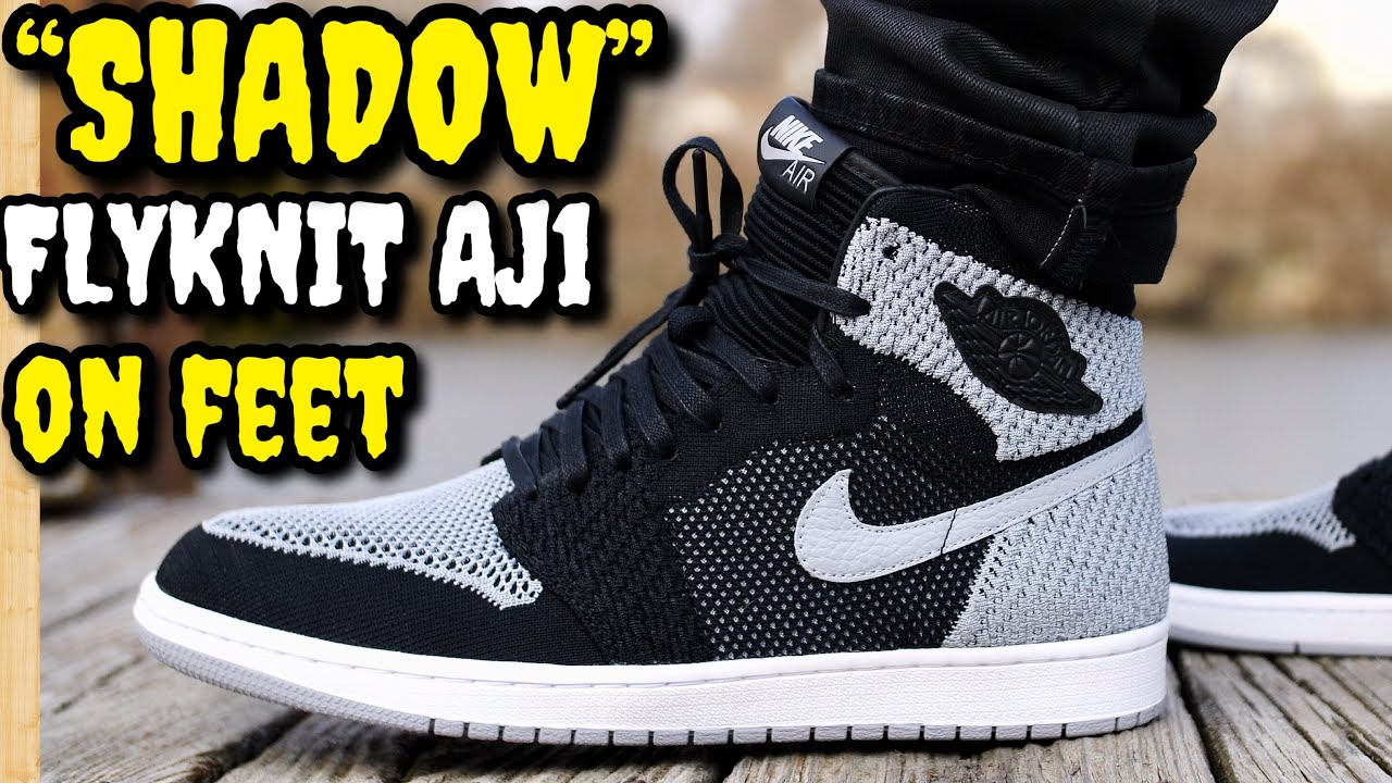 "WHY DO YOU HATE THESE SNEAKERS SHADOW AIR JORDAN 1 FLYKNIT ON FEET - WHY DO YOU HATE THESE SNEAKERS!? ""SHADOW"" AIR JORDAN 1 FLYKNIT ON FEET!"