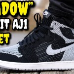 """WHY DO YOU HATE THESE SNEAKERS!? """"SHADOW"""" AIR JORDAN 1 FLYKNIT ON FEET!"""