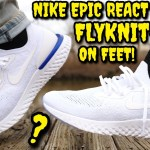 WORTH $150!? NIKE EPIC REACT FLYKNIT ON FEET! Watch BEFORE YOU BUY! EVERYTHING YOU NEED TO KNOW!