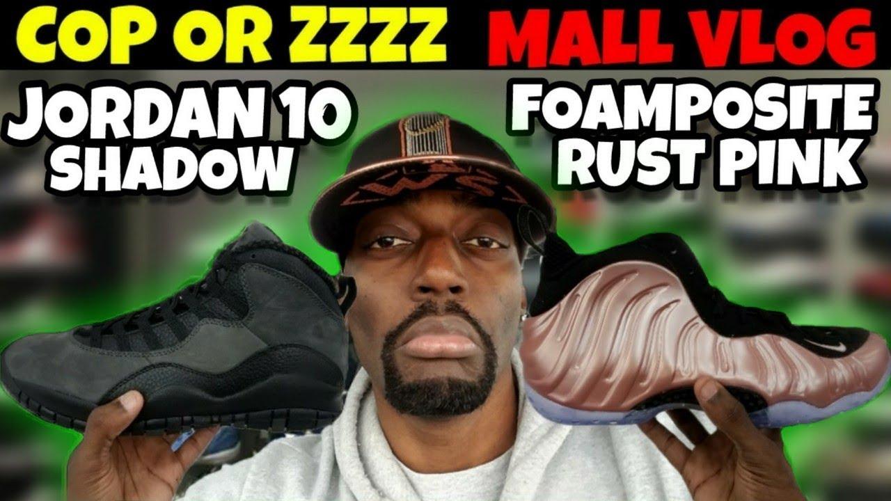 Cop Or Zzzz Jordan 10 Shadow Foamposite One Rust Pink Mall Vlog - Cop Or Zzzz: Jordan 10 Shadow, Foamposite One Rust Pink Mall Vlog