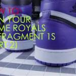 HOW TO: Flip Your Jordan 1 Game Royals to Fragments Tutorial PART 2