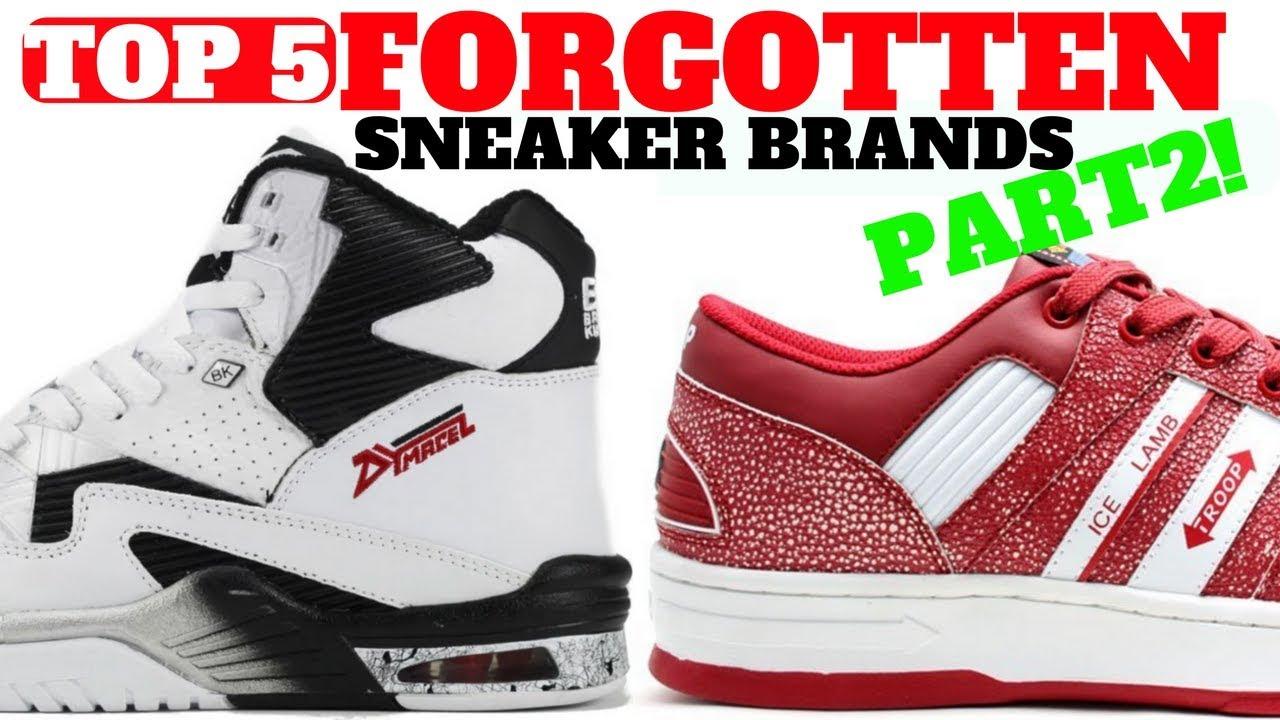Top 5 SNEAKER Brands You FORGOT Part 2 - Top 5 SNEAKER Brands You FORGOT Part 2!!