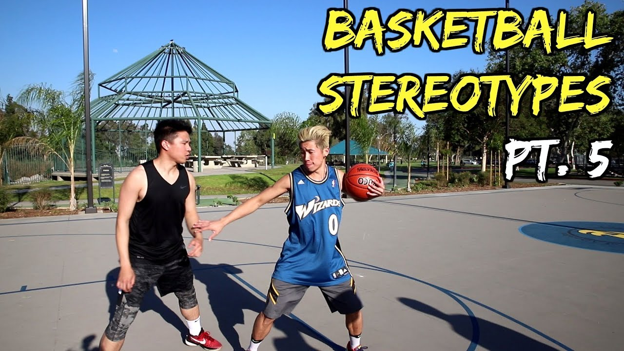 Basketball Stereotypes Pt.5 - Basketball Stereotypes! Pt.5
