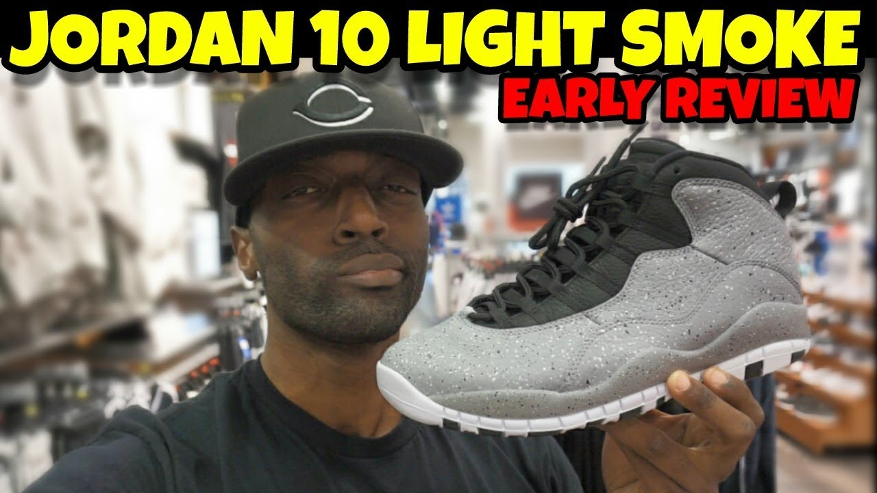 JORDAN 10 LIGHT SMOKE EARLY FULL DETAIL REVIEW OR  - JORDAN 10 LIGHT SMOKE EARLY FULL DETAIL REVIEW!! 🔥 OR 💩 ?