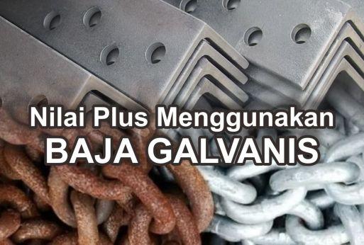 Nilai Plus Menggunakan BAJA GALVANIS