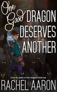 One Good Dragon Deserves Another by Rachel Bach
