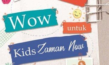 [Resensi] Guru Wow untuk Kids Zaman Now: Strategi Mendidik dan Mengajar Masa Kini